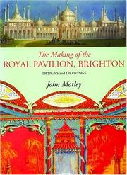 Cover of: The making of the Royal Pavilion Brighton