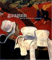 Cover of: Gauguin and the Origins of Symbolism | Richard Shiff