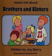 Cover of: Brothers and sisters | Joy Wilt Berry