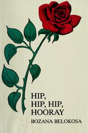 Cover of: Hip, hip, hip, hooray | Bozana Belokosa