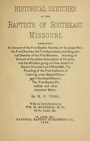 Cover of: Historical sketches of the Baptists of Southeast Missouri | H. F. Tong