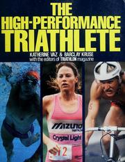Cover of: The high-performance triathlete | Katherine Vaz