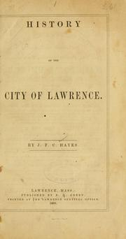 Cover of: History of the city of Lawrence | J. F. C. Hayes