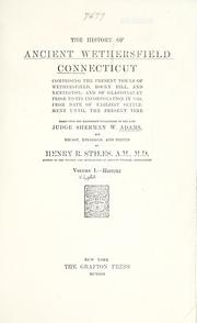 Cover of: The history of ancient Wethersfield, Connecticut by Sherman W. Adams