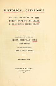 Cover of: Historical catalogue of the members of the First Baptist Church in Providence, Rhode Island by Henry Melville King