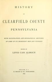 Cover of: History of Clearfield County, Pennsylvania | Lewis Cass Aldrich