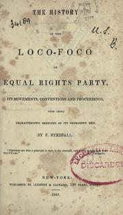 The history of the Loco-foco or Equal Rights Party by Fitzwilliam Byrdsall
