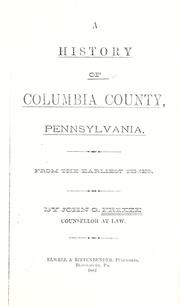Cover of: A history of Columbia County, Pennsylvania | John G. Freeze