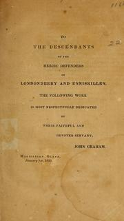A history of the siege of Londonderry, and defence of Enniskillen, in 1688 and 1689 by Graham, John