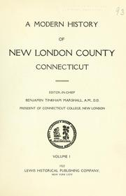 Cover of: A modern history of New London County, Connecticut | Benjamin Tinkham Marshall