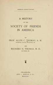 Cover of: A history of the Society of Friends in America | Allen C. Thomas