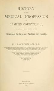 History of the medical profession of Camden County, N. J by E. L. B. Godfrey