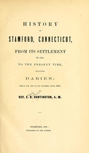 Cover of: History of Stamford, Connecticut by E.B. Huntington