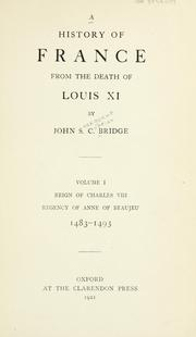 A history of France from the death of Louis XI by John Seargeant Cyprian Bridge