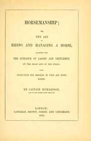 Cover of: Horsemanship, or, The art of riding and managing a horse | Mervyn Richardson