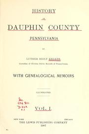 History of Dauphin County, Pennsylvania by Luther Reily Kelker