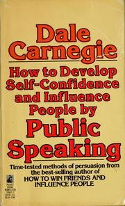 Cover of: How to develop self-confidence and influence people by public speaking | Dale Carnegie