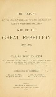 Cover of: The history of the One hundred and fourth regiment of Illinois volunteer infantry | Calkins, William Wirt