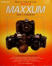 Cover of: How to select & use Minolta Maxxum SLR cameras | Carl Shipman