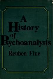 Cover of: A history of psychoanalysis by Reuben Fine