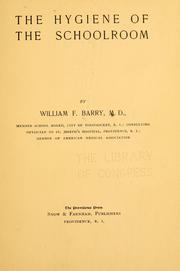 The hygiene of the schoolroom by Barry, William Francis