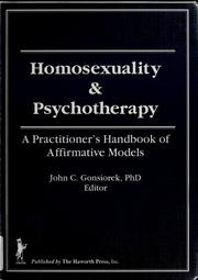 Cover of: Homosexuality and psychotherapy | John Gonsiorek