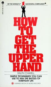 Cover of: How to get the upper hand | Ralph Charell