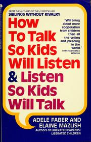 Cover of: How to talk so kids will listen & listen so kids will talk | Adele Faber