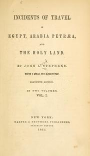 Cover of: Incidents of travel in Egypt, Arabia Petraea, and the Holy Land | John Lloyd Stephens