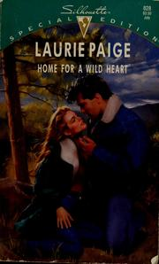 Cover of: Home for a wild heart | Laurie Paige