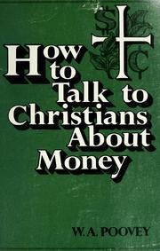 Cover of: How to talk to Christians about money | W. A. Poovey