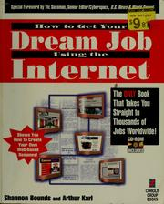 Cover of: How to get your dream job using the Internet | Shannon Bounds