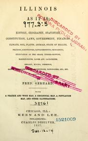Cover of: Illinois as it is; its history, geography, statistics, constitution, laws, government ... | Frederick Gerhard