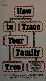 Cover of: How to trace your family tree | American Genealogical Research Institute.