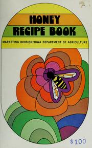 Cover of: Honey recipe book. | Iowa. Dept. of Agriculture. Marketing Division