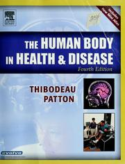 Cover of: The human body in health & disease | Gary A. Thibodeau