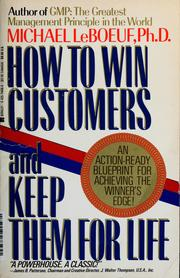 Cover of: How to win customers and keep them for life | Michael LeBoeuf