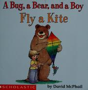 Cover of: A bug, a bear, and a boy fly a kite | David M. McPhail