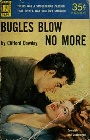 Cover of: Bugles blow no more | Clifford Dowdey