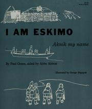 Cover of: I am Eskimo, Aknik my name. | Green, Paul