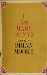 Cover of: I am Mary Dunne | Brian Moore