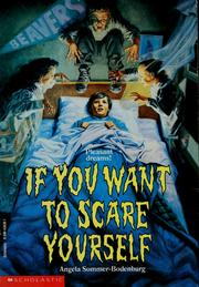 Cover of: If you want to scare yourself | Angela Sommer-Bodenbur