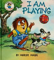 Cover of: I am playing | Mercer Mayer