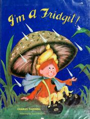 Cover of: I'm a Fridgit! by Charles Tazewell