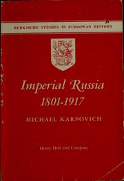 Imperial Russia, 1801-1917 by Michael Karpovich
