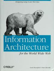 Cover of: Information architecture for the World Wide Web | Rosenfeld, Louis.