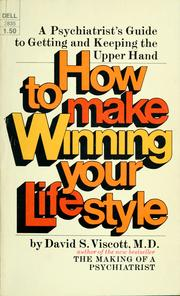 Cover of: How to make winning your lifestyle | David S. Viscott
