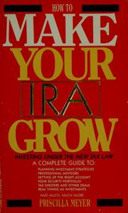 Cover of: How to make your IRA grow | Priscilla Meyer