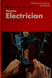 Cover of: How to be your own home electrician | George Emery Daniels