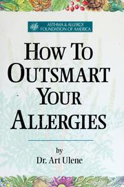 How to outsmart your allergies by Art Ulene